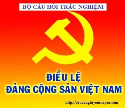 Bộ câu hỏi trắc nghiệm Điều lệ Đảng Cộng sản Việt Nam khóa XI